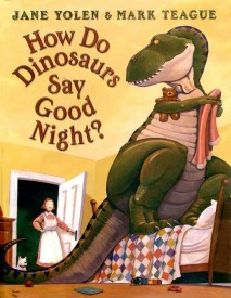 Jane Yolen - HOW DO DINOSAURS SAY GOODNIGHT