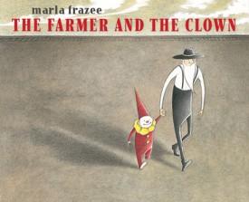 Marla Frazee - THE FARMER AND THE CLOWN