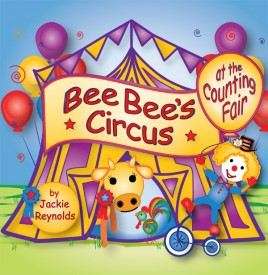 BeeBee's Circus at the Counting Fair by Jackie Reynolds