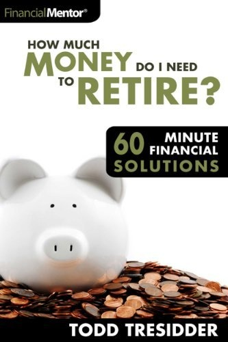 How Much Money Do I Need to Retire by Todd Tresidder