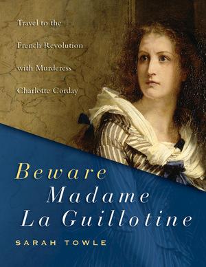 Beware Madame La Guillotine