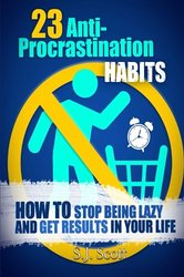 23 Anti-Procrastination Habit by Steve Scott