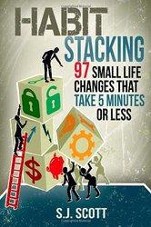 Habit Stacking by S.J. Scott