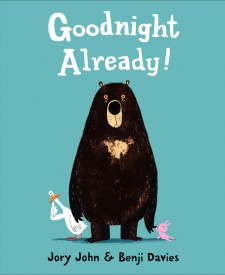 Goodnight Already by Jory John and Benji Davies