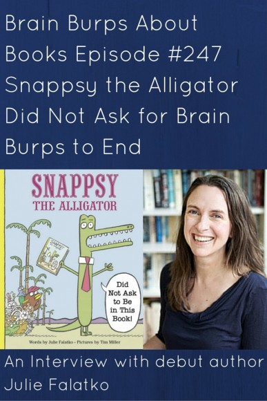 BBAB #247 - Snappsy the Alligator Did Not Ask for Brain Burps to End